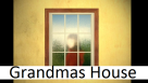 Welcome To Grandma's House
